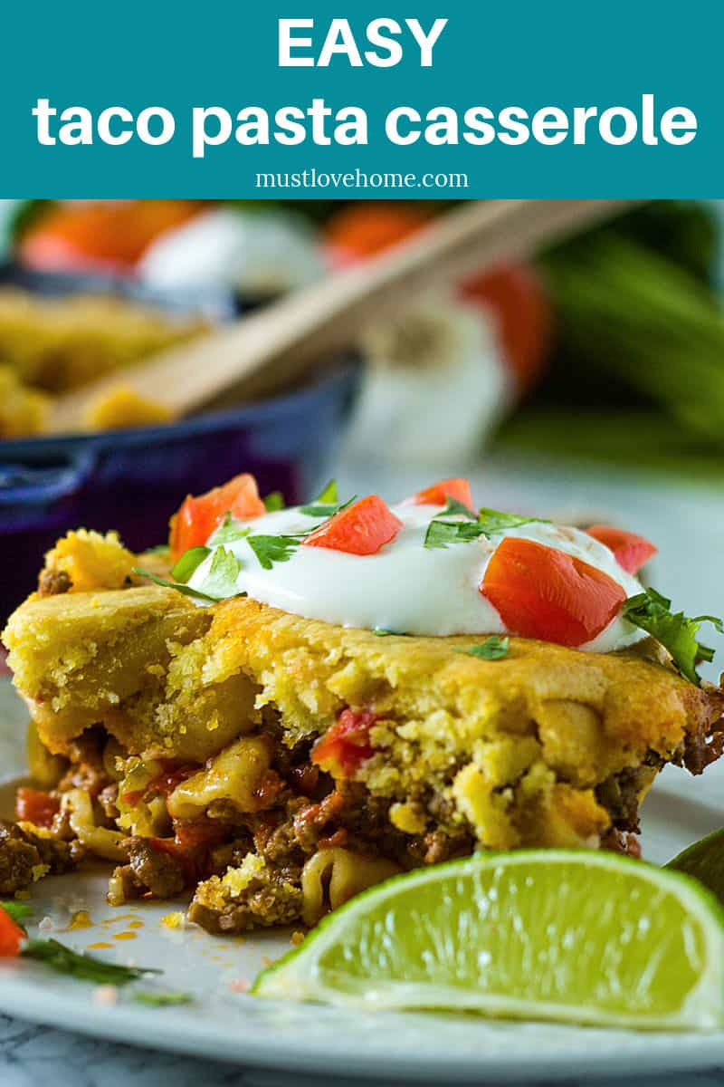 Update Taco Tuesday with Easy Taco Pasta Casserole. With 8 ingredients and only 45 minutes you'll have a tasty meal your family will love! #mustlovehomecooking