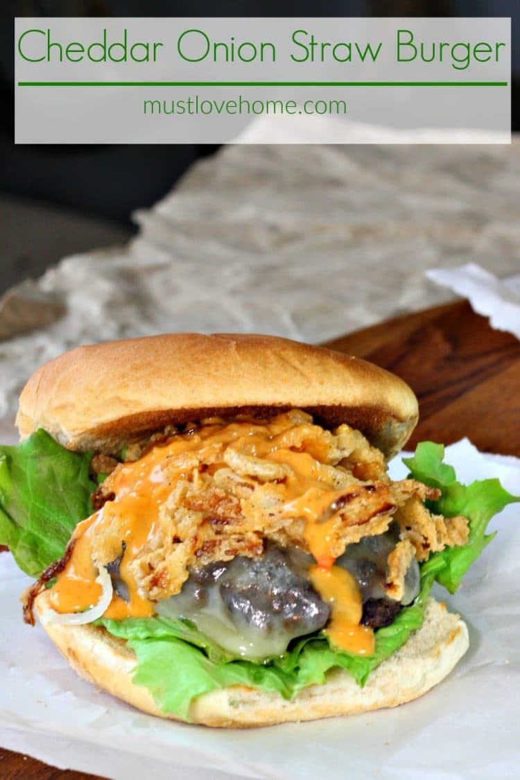 Cheddar Onion Straw Burger is a Plump, Juicy Burger Loaded White Cheddar Cheese and Piled High With Homemade Onion Straws! The Perfect Burger Recipe for Grilling - indoors or out!