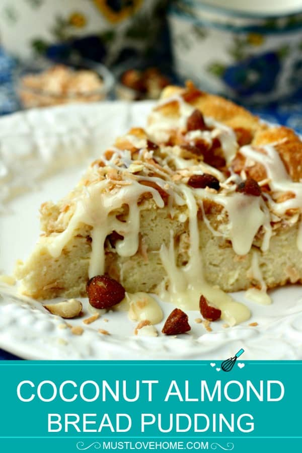Coconut Almond Bread Pudding made with day old bread, eggs, cream and coconut can be prepped the day before and baked in the morning for a no-fuss weekend breakfast.