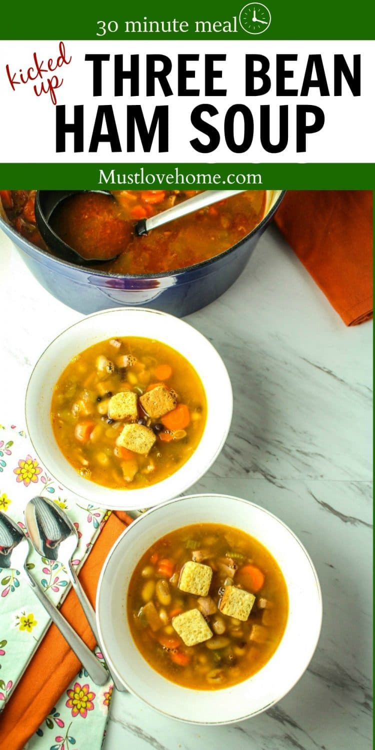 Kicked Up Three Bean Ham Soup, so warm and tasty, will be your new family favorite comfort food! Full of ham chunks, veggies, three kinds of beans and a chili powder kick, this ready in 30 minute soup ticks all of the must try buttons. It's even better made ahead!