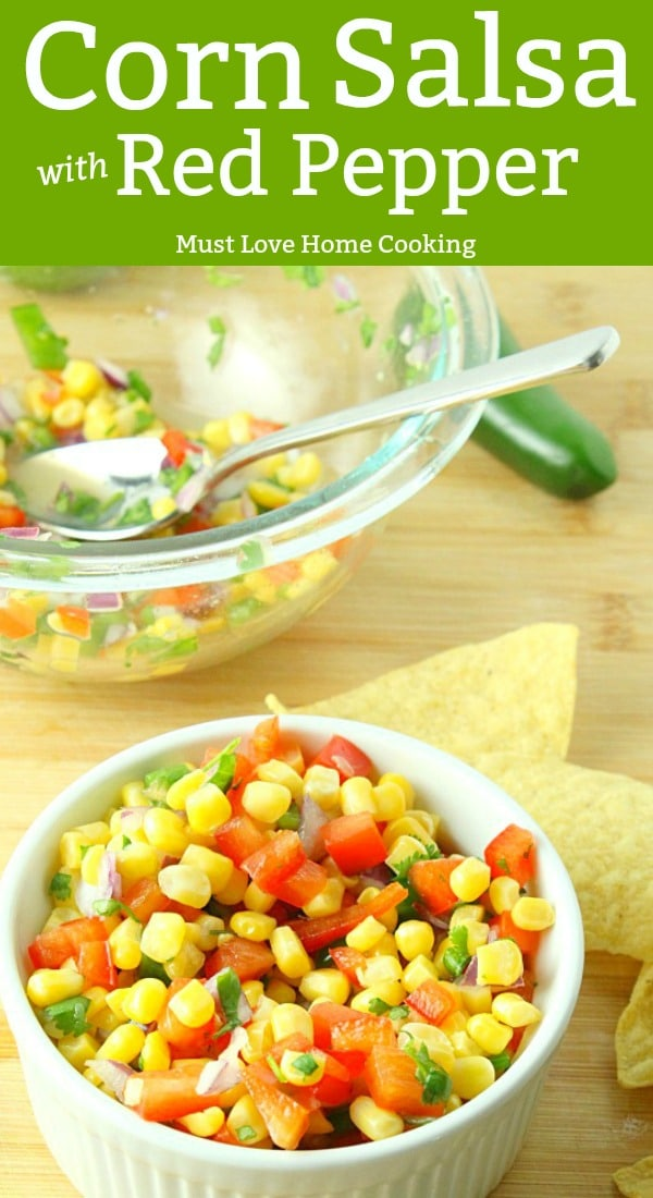 Corn Red pepper Salsa for Cinco de Mayo #mustlovehomecooking #CincodeMayo #salsa