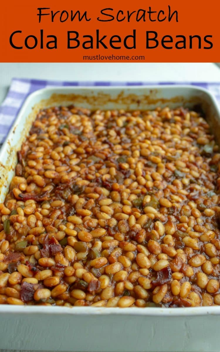 Brown sugar and vinegar flavors along with an out-of-this world texture makes these From Scratch Cola Baked Beans a hit every time! The perfect pick for your next potluck or picnic!