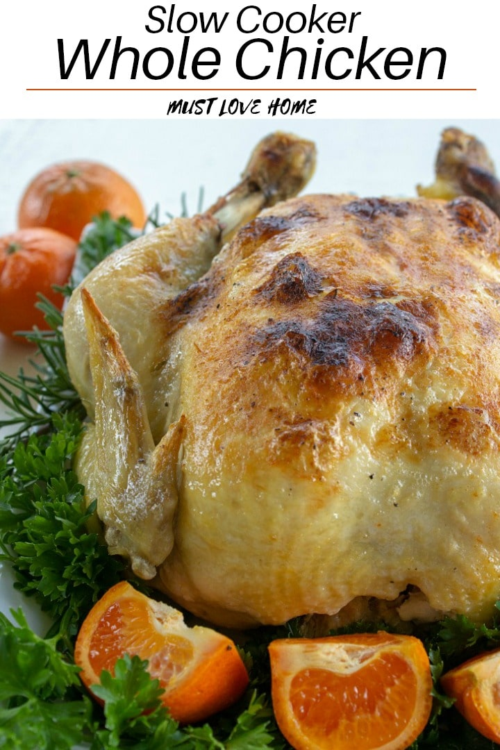 Slow Cooker Whole Chicken Must Love Home