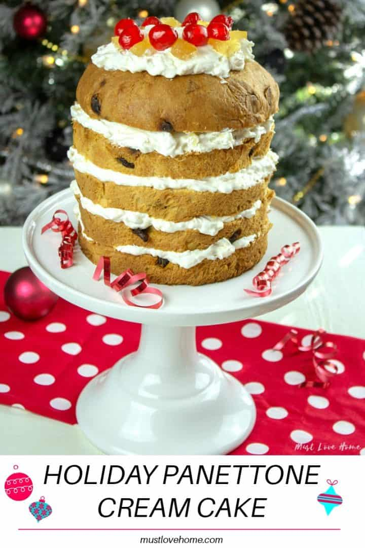 Easy Holiday Panettone Layer Cake – Must Love Home
