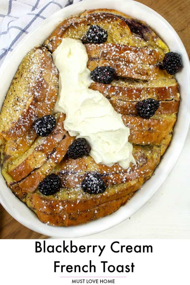 EASY MAKE-AHEAD FAMILY BREAKFAST, BLACKBERRY CREAM FRENCH TOAST IS LOADED WITH TASTY BLACKBERRY JAM AND CREAM CHEESE!