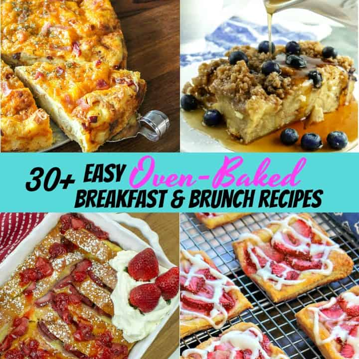 30+ Easy Baked Breakfast or Brunch recipes