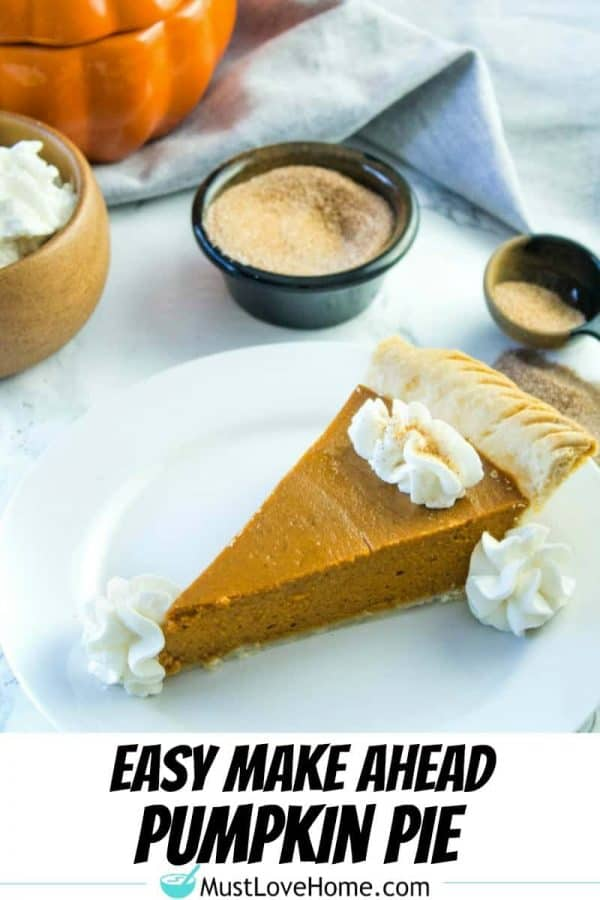 Make Ahead Pumpkin Pie let's you get a jump on Thanksgiving baking, freeing up time and oven space. It can be made it up to two days ahead or frozen and thawed just in time for the feast.