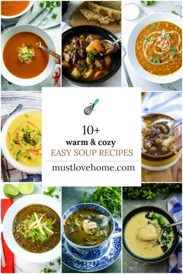 In need of cozy soup recipes? I've got you covered. Light and healthy or thick and hearty enough for a complete meal, these soups are perfect comfort food. All are simple to make, budget-friendly and perfectly in season.#mustlovehomecooking #souprecipes
