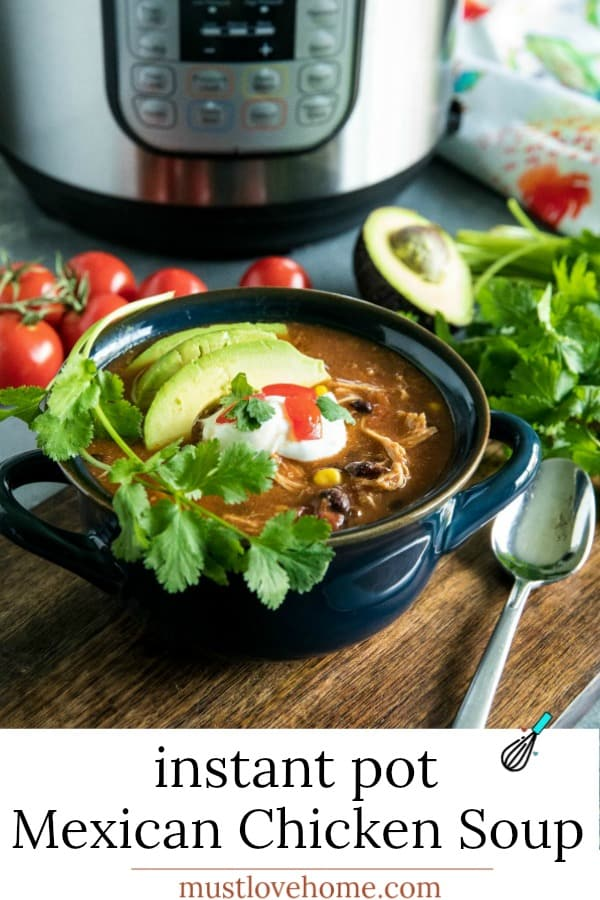 Instant Pot Mexican Chicken Soup with black beans, tomatoes, green chilies and chipotle peppers is a deliciously zesty and comforting meal made quick and easy in your pressure cooker. #mustlovehomecooking