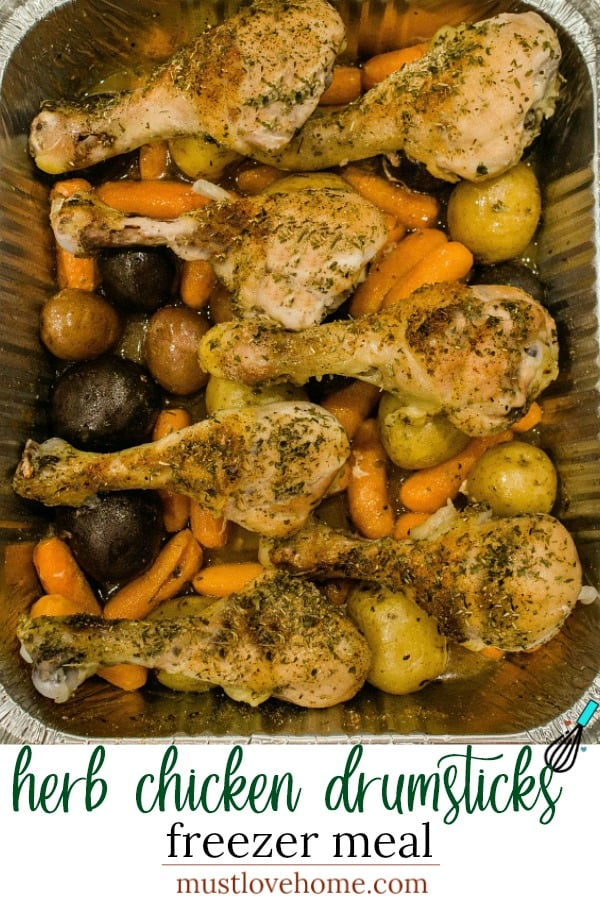 Baked up  juicy and full of garden herb flavor,  this freezer meal with chicken drumsticks, potatoes, carrots and savory sauce is a tasty family favorite. #mustlovehomecooking
