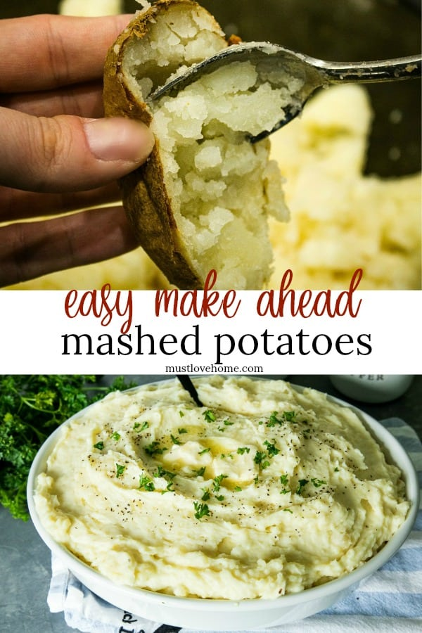 Make Ahead Mashed Potatoes are simple, creamy and so flavorful, made easy with baked potatoes. No peeling or boiling needed. Great for the busy holidays! #mustlovehomecooking