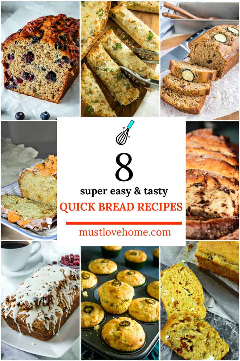 Here are 8 super easy & tasty quick bread recipes for making delicious breads to serve anytime! #mustlovehomecooking