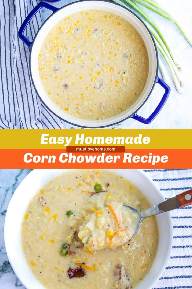 Homemade Corn Chowder is hearty, fresh and full of delicious flavors. Loaded with fresh corn kernels, tender red potatoes and crispy bacon, then finished with melting cheddar cheese and scallions. #mustlovehomecooking